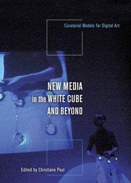 New Media in the White Cube and Beyond