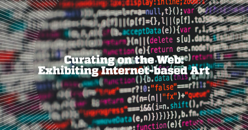 Curating on the Web: Exhibiting Internet-based Art - Call For